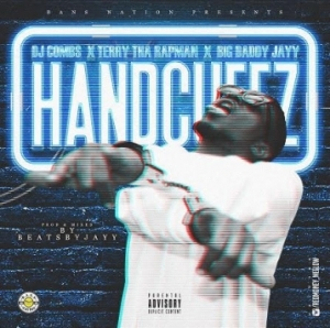 Terry Tha Rapman - Handcuffz ft. DJ Combs X Big Daddy Jayy